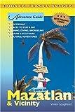 Adventure Guide Mazatlan and Vicinity (Adventure Guides Series) (Adventure Guides Series) (Adventure Guide to Mazatalan and Vicinity)