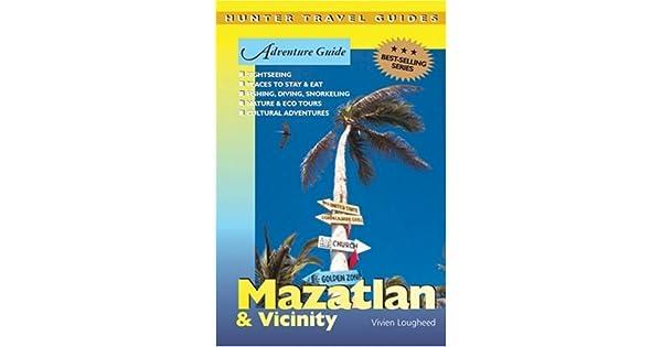 Adventure Guide: Mazatlan & Vicinity (Hunter Travel Guides)