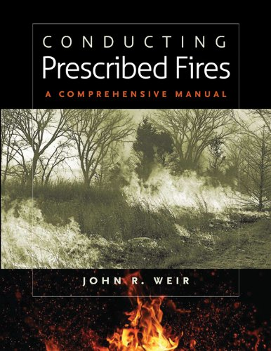 Conducting Prescribed Fires: A Comprehensive Manual