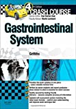 Crash Course Gastrointestinal System Updated Print + eBook edition, 4e by Griffiths MBChB(Hons), Megan (March 6, 2015) Paperback