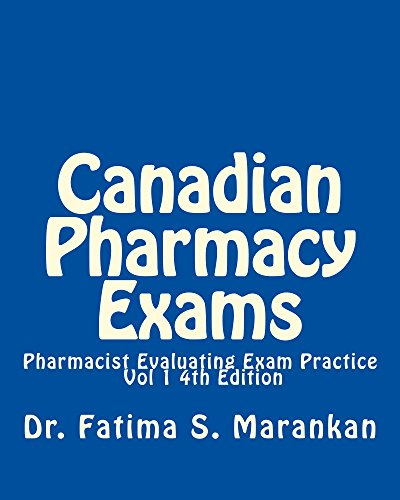 Canada Pharmacy (Canadian Pharmacy Exams-Pharmacist Evaluating Exam Practice Vol 1 2018: PEBC Evaluating Exam Review)