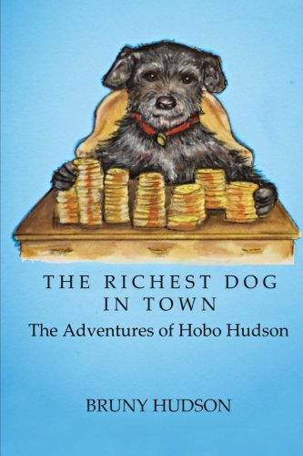 Download The Richest Dog in Town: The Adventures of Hobo Hudson pdf