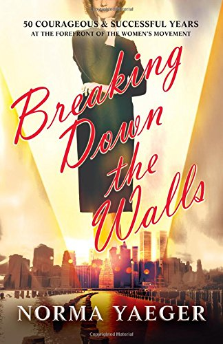 Breaking Down the Walls: 50 Courageous and Successful Years ebook