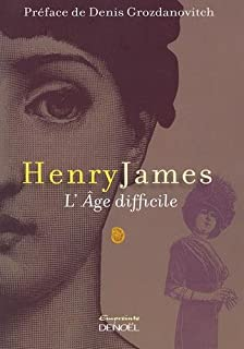L'âge difficile : roman, James, Henry