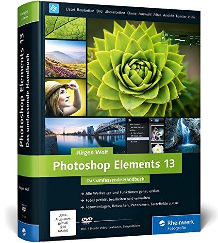 Photoshop Elements 13: Das umfassende Handbuch (Galileo Design) Gebundenes Buch – 24. November 2014 Jürgen Wolf 3836234432 COMPUTERS / General Digitale Fotografie