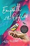 Empath at the Office: What Highly Sensitive People can do to Manage Difficult Work-relationships, Protect Their Emotions, and Create Inner Joy