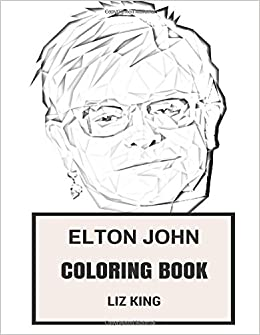Elton John Coloring Book: Godfather of Glam and Soft Rock, Brave ...