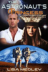 The Astronaut's Princess (Cosmic Cowboys Series Book 2)