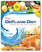 The Deflame Diet: DeFlame your diet, body, and mind