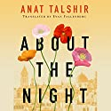 About the Night Hörbuch von Anat Talshir, Evan Fallenberg - translator Gesprochen von: Mel Foster