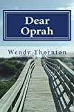Dear Oprah, Wendy Thornton, 1490564047