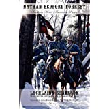 Nathan Bedford Forrest: Southern Hero, American Patriot