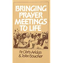 Bringing Prayer Meetings to Life