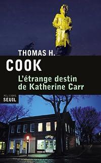 L'étrange destin de Katherine Carr : roman, Cook, Thomas H.