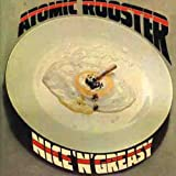 Nice 'N' Greasy by Atomic Rooster (2008-02-26)