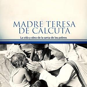 Madre Teresa de Calcuta [Mother Teresa of Calcutta] Audiobook