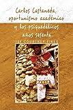 img - for Carlos Castaneda, Oportunismo Academico y Los Psiquedelicos Anos Sesenta (Spanish Edition) book / textbook / text book