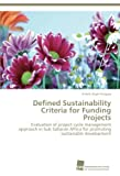 Defined Sustainability Criteria for Funding Projects: Evaluation of project cycle management approach in Sub Saharan Africa for promoting sustainable development (German Edition)