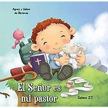 Salmo 23: El Señor es mi pastor (Capítulos de la Biblia para niños nº 1) (Spanish Edition)