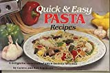 Quick and Easy Pasta Recipes, Bob Simmons and Coleen Simmons, 0911954791