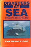 Disasters at Sea, Richard A. Cahill, 0963001892
