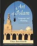 Art of Islam, Language and Meaning, Titus Burckhardt, 1933316659