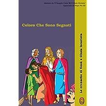 Coloro che sono Segnati (Le cronache di Gesù e Giuda Iscariota Vol. 2) (Italian Edition)