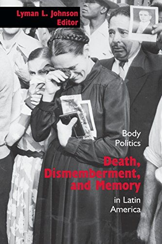 Death, Dismemberment, and Memory: Body Politics in Latin America (Diálogos Series)