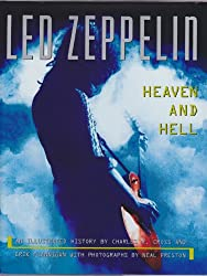 Led Zeppelin: Heaven and Hell : An Illustrated History