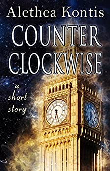 Counterclockwise: A Short Story by [Kontis, Alethea]
