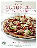 img - for Simply Gluten-Free & Dairy Free: Breakfasts, Lunches, Treats, Dinners, Desserts book / textbook / text book
