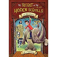 The Secret of the Hidden Scrolls: The Beginning, Book 1 (The Secret of the Hidden Scrolls (1))