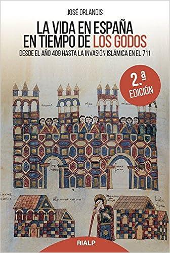 Vida En Espaᆬa En Tiempo De los godos Historia y Biografías: Amazon.es: Orlandis Rovira, José: Libros