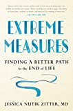 #7: Extreme Measures: Finding a Better Path to the End of Life