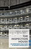 The Inspection House: An Impertinent Field Guide to Modern Surveillance (Exploded Views)