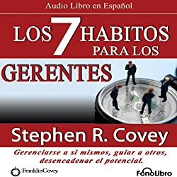 Los 7 Habitos para los Gerentes (Texto Completo)