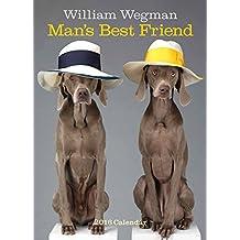 William Wegman Man's Best Friend 2016 Wall Calendar
