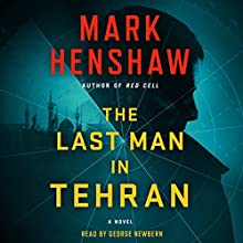 The Last Man in Tehran: A Novel Audiobook by Mark Henshaw Narrated by George Newbern