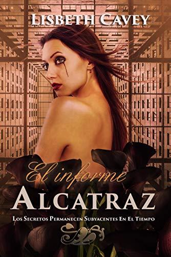 El informe Alcatraz: (Thriller policíaco y romántico) por Lisbeth Cavey,C. Gómez, Maribel