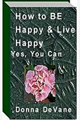 How to Be Happy And Live Happy (Mini Coaching with The Barefoot Guru Book 4) Kindle Edition