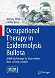 img - for Occupational Therapy in Epidermolysis bullosa: A holistic Concept for Intervention from Infancy to Adult book / textbook / text book