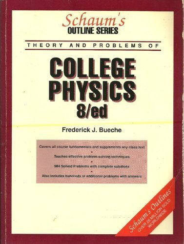 Schaum's Outline of Theory and Problems of College Physics (Schaum's Outline Series)
