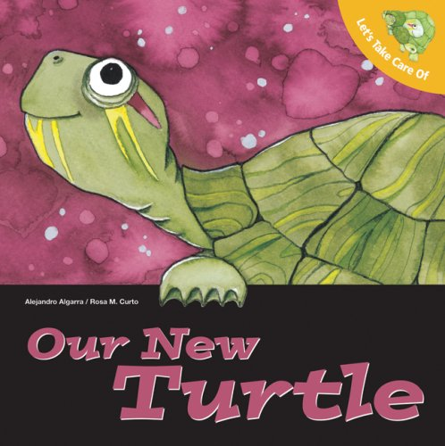 Let's Take Care of Our New Turtle (Let's Take Care of Books)