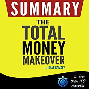 The Total Money Makeover: Summarized for busy people Audiobook