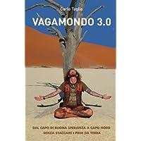 Vagamondo 3.0: Dal Capo di Buona Speranza a Capo Nord senza staccare i piedi da terra