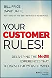 measuring customer experience - Your Customer Rules!: Delivering the Me2B Experiences That Today's Customers Demand