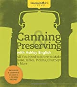 Homemade Living: Canning & Preserving with Ashley English: All You Need to Know to Make Jams, Jellies, Pickles, Chutneys & More by English, Ashley (2010) Hardcover