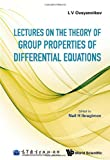 Lectures on the Theory of Group Properties of Differential Equations, L. V. Ovsyannikov and N. Kh Ibragimov, 9814460818