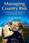 Managing Country Risk: A Practitioner...