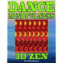 Dance Mindfulness: 3D Zen